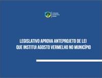 Legislativo aprova anteprojeto de lei que institui Agosto Vermelho no Município