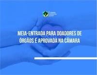 Meia-entrada para doadores de órgãos é aprovada na Câmara
